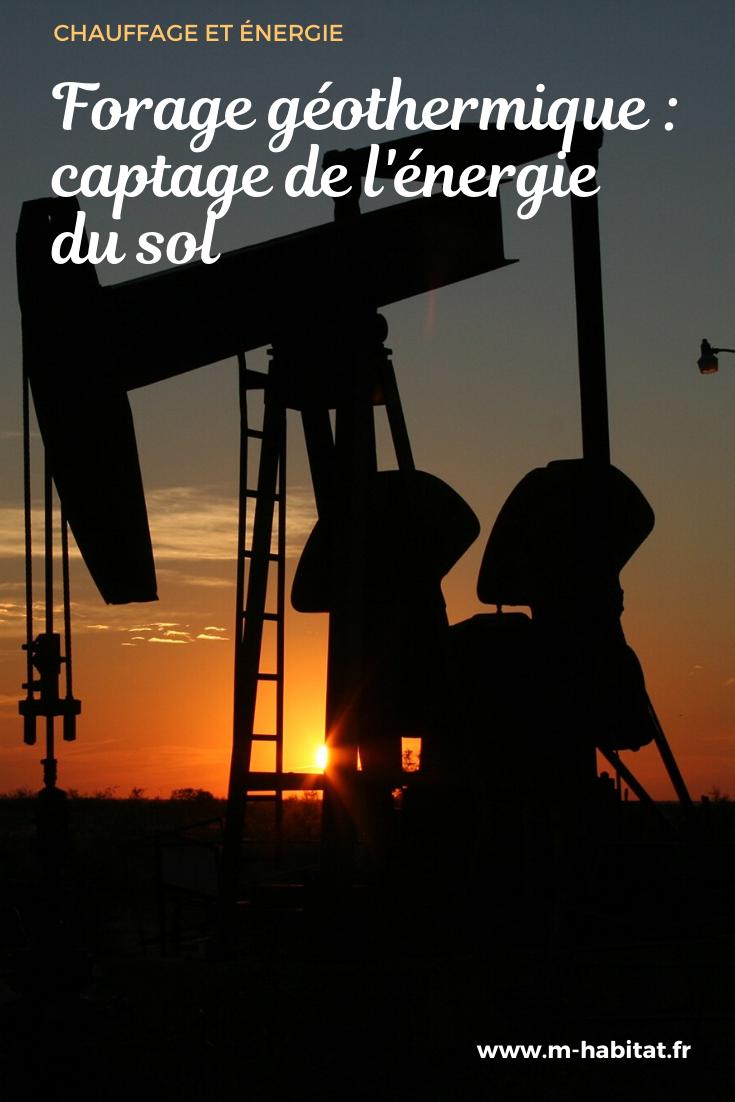 Forage Geothermique Comment Capter L Energie Du Sol De Facon