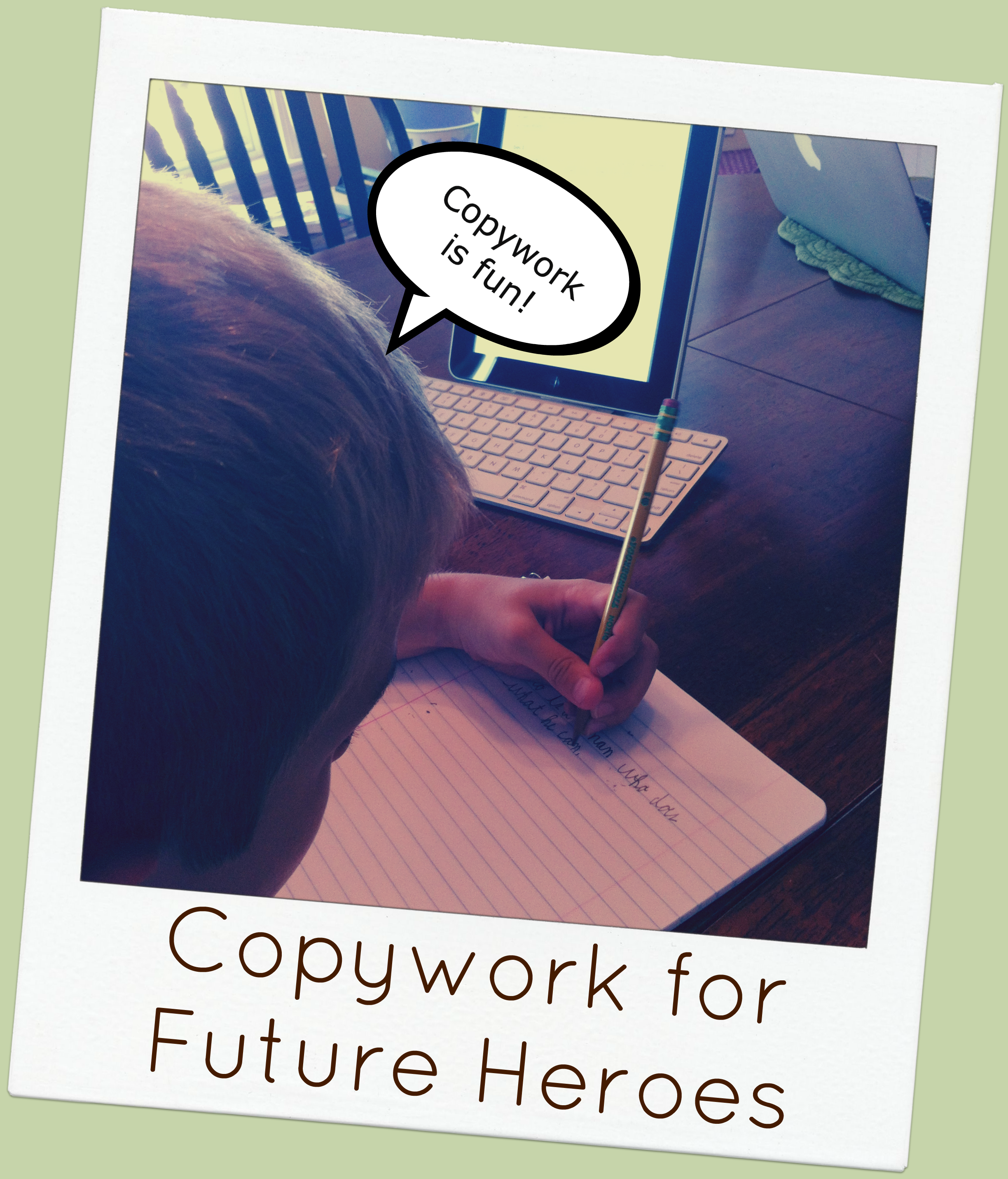 Why My Little Guy Loves Handwriting Copywork For Future
