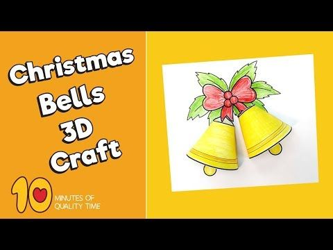 Christmas Bells 3d Craft 10 Minutes Of Quality Time Christmas Bells Christmas Tree Printable Crafts