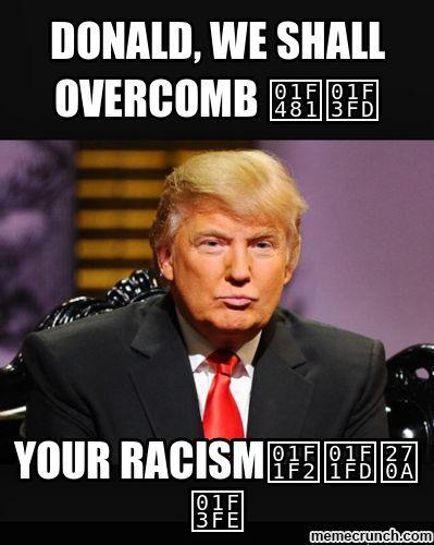 40f405919d202e738a63197648e09dd6 donald, we shall overcome funny donald trump meme picture funny