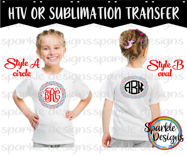 Monogram Heart Frame Htv Or Sublimation Transfer Heat Transfer Vinyl Ready To Press Transfers Valentine Shirt Monogram Hearts Heart Frame Valentines Shirt