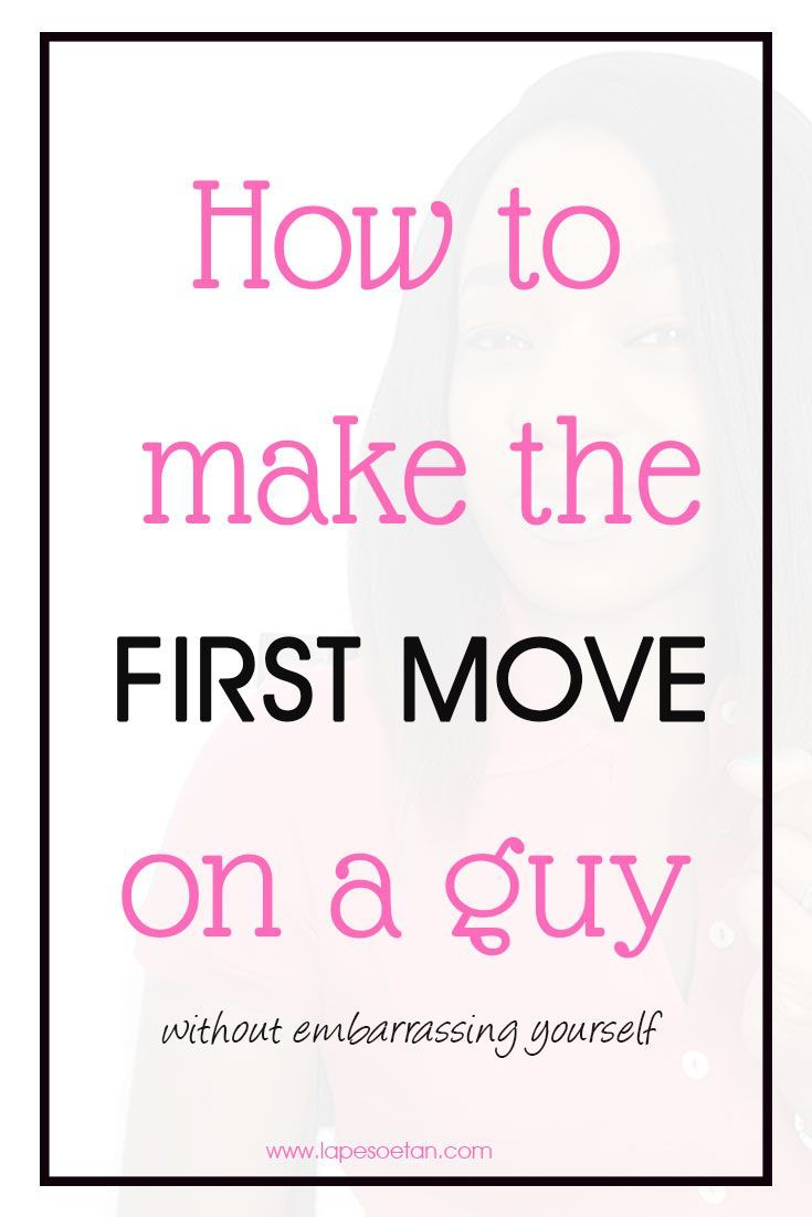 How to make a move on a guy