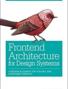 Front end architecture a modern blueprint for scalable and front end architecture a modern blueprint for scalable and sustainable design systems free download by micah godbolt isbn 9781491926789 with booksbob malvernweather Images