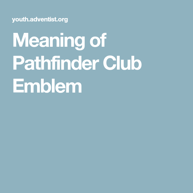 Meaning Of Pathfinder Club Emblem Pathfinder Meant To Be Club