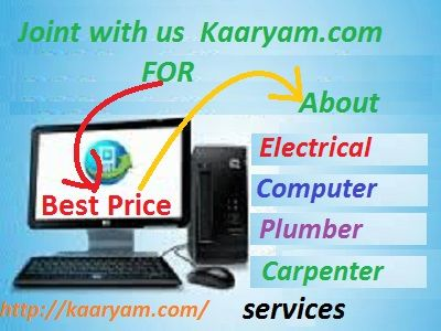 Kaaryam is committed for his user to   Standard Prices for their daily Home issue   like Electrical Services , Plumber Services ,  Carpenter  Services and Computer  Services. www.kaaryam.com