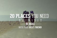 A beautiful list of 20 best places in India that you need to visit with your best friends and experience a magical journey of a lifetime!