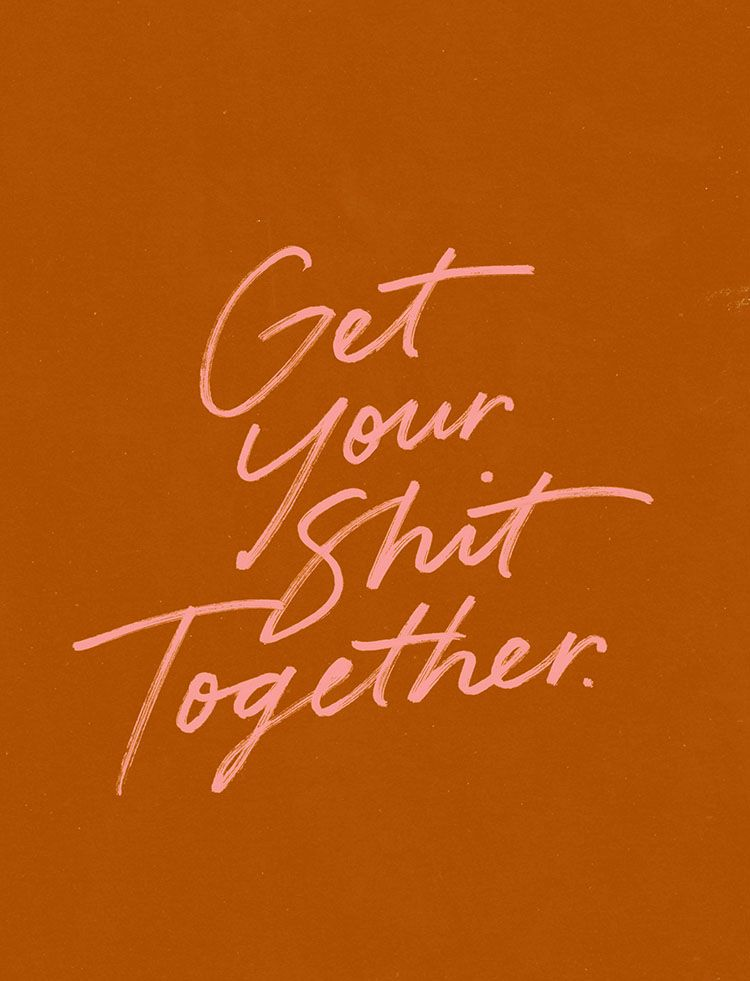 Get Your Shit Together by JASMINE DOWLING