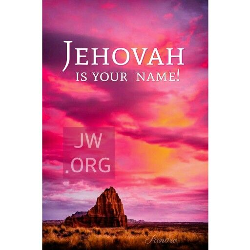Jehovah is your name!