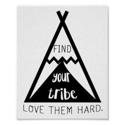 Find Your Tribe Love Them Hard Poster