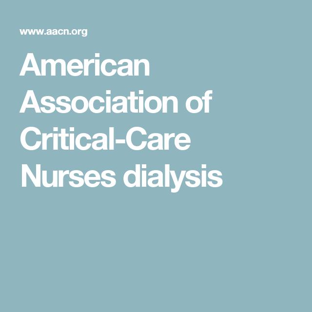American Association of Critical-Care Nurses dialysis