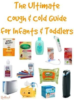 The Ultimate Cold Cough Guide For Babies Toddlers Help Your Small Child Feel Better From Fevers Runny Noses And Upset T Sick Baby Baby Cold Baby Remedies