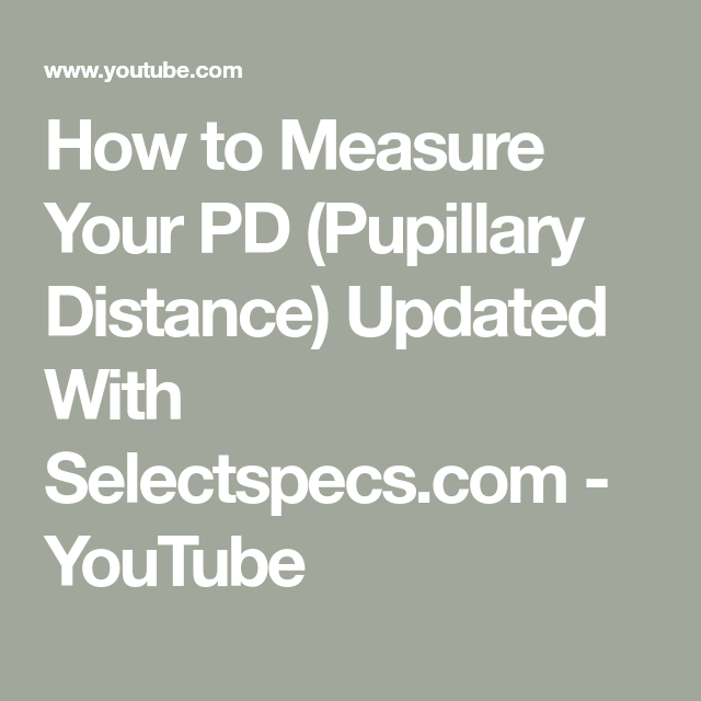 How To Measure Your Pd Pupillary Distance Updated With Selectspecs Com Youtube How To Measure Yourself Measurements Math