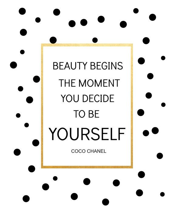 "Quotes About Being Yourself Best Beauty Begins The Moment You Decide To Be Yourself."" Coco Chanel ."