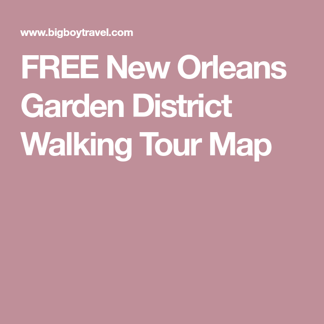 FREE New Orleans Garden District Walking Tour With Printable Map. Do It  Yourself Guided Tour Of The Best New Orleans Mansions To See In The Garden  District ...