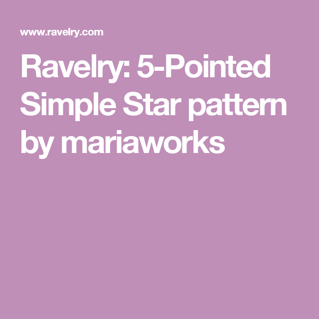 Ravelry: 5-Pointed Simple Star pattern by mariaworks