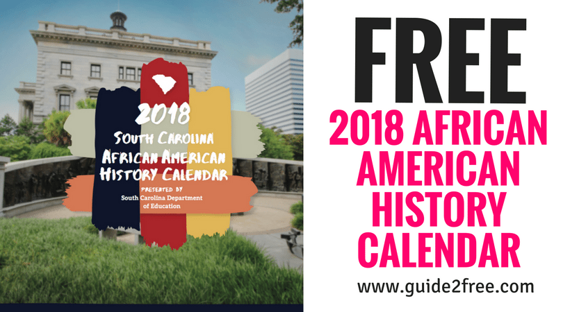 Get a FREE 2018 African American History Calendar! 2018 African American History Calendars are free of charge and available on a first come, first serve basis while supplies last. The South Carolina African American History Calendar and its online home are brought to you by AT&T and its partners.
