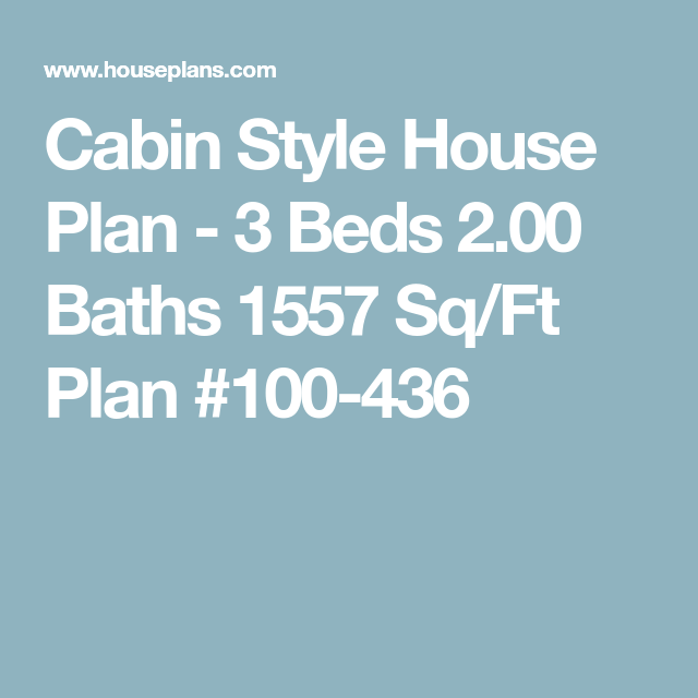 Cabin Style House Plan - 3 Beds 2.00 Baths 1557 Sq/Ft Plan #100-436