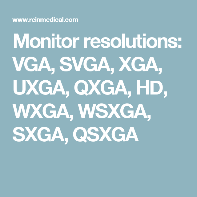 Monitor Resolutions Vga Svga Xga Uxga Qxga Hd Wxga Wsxga Sxga Qsxga Display Resolution Medical Knowledge