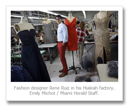 South Florida Fashion Designer Rene Ruiz Gives A Boost To Manufacturing And Jobs Fashion Florida Fashion Fashion Design