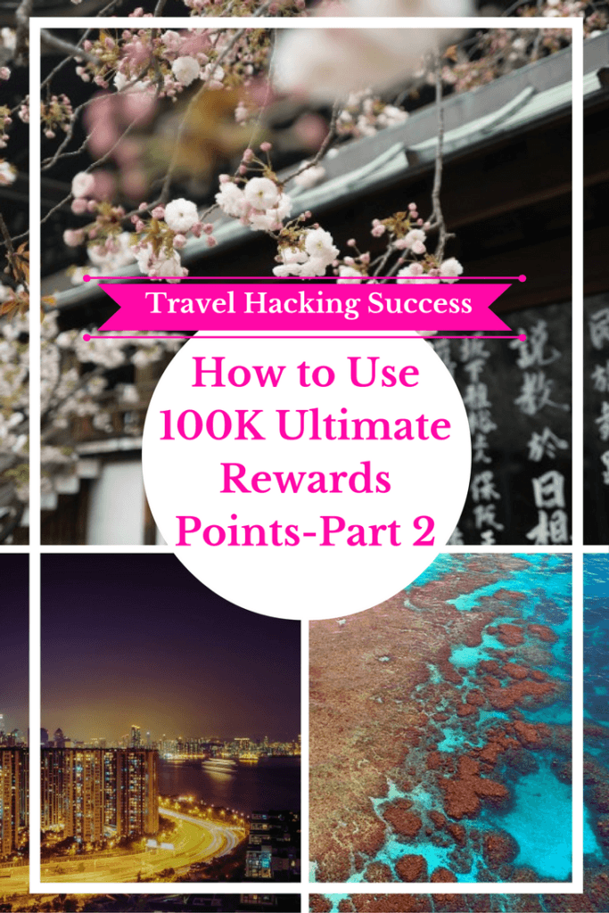 How To Use 100k Ultimate Rewards Points Part 2 The Globetrotting Teacher Frequent Flyer Miles Travel Rewards Travel Itinerary