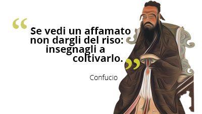 Se vedi un affamato non dargli del #riso: insegnagli a coltivarlo. #Confucio