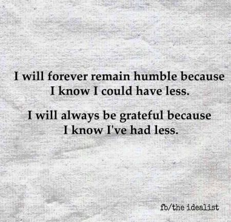 I will forever remain humble and grateful