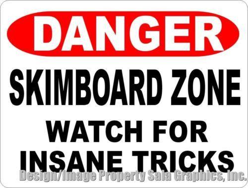 Danger Skimboard Zone Watch for Insane Tricks Sign