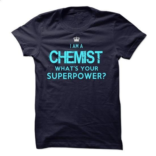I am a Chemist - #T-Shirts #hoodie jacket. ORDER HERE => https://www.sunfrog.com/LifeStyle/I-am-a-Chemist-18120499-Guys.html?60505