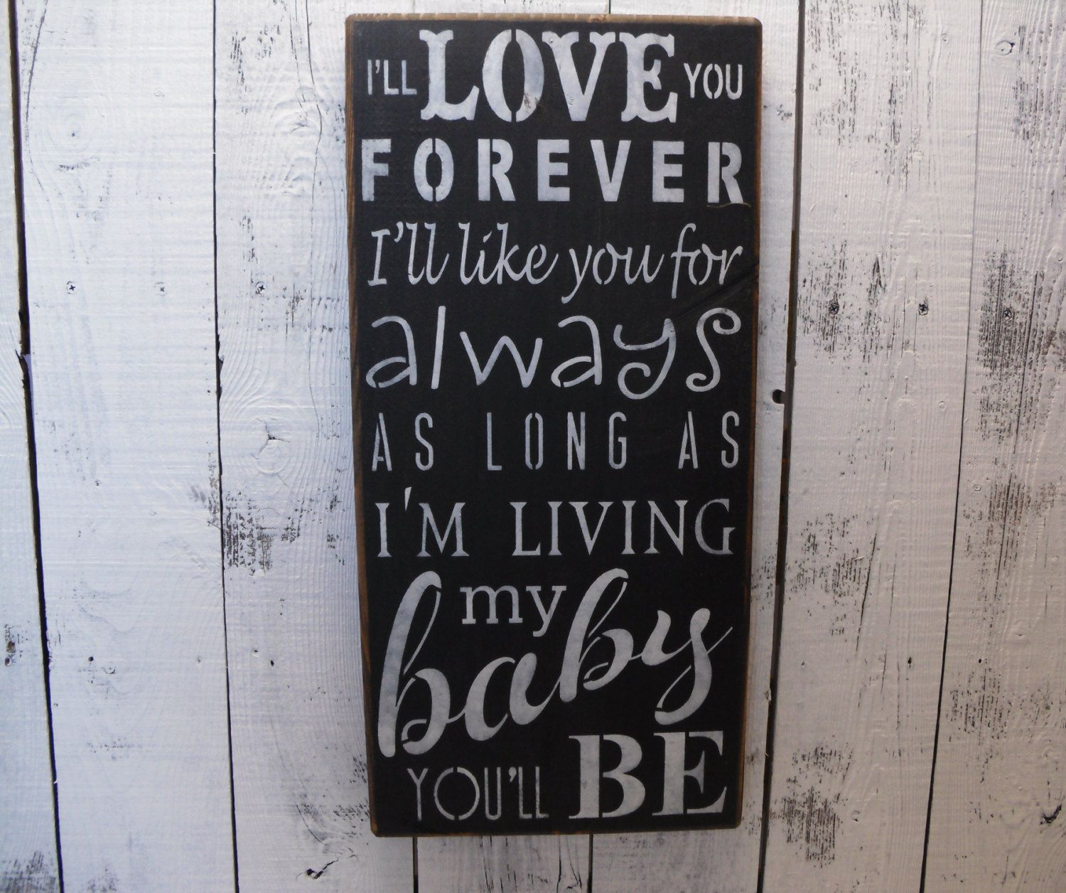 I Ll Love You Forever Quote Wooden Sign I'll Love You Forever I'll Like You For Always As