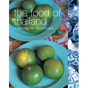 I Want This Whole Series Really The Food Of Thailand China India Spain France Italy Etc They Re Beautiful Books 23 On Ama Food Food Lover Thailand Food