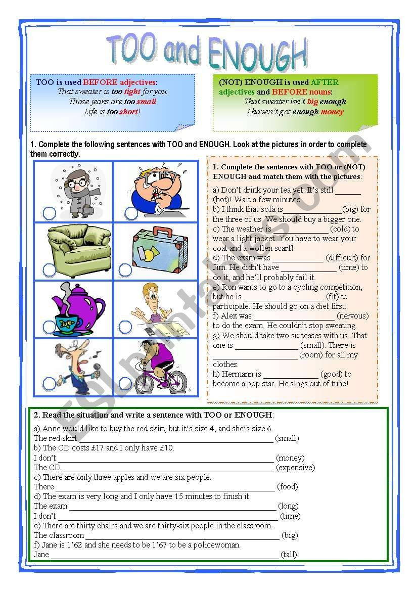 It´s a worksheet to practise TOO and ENOUGH in a context