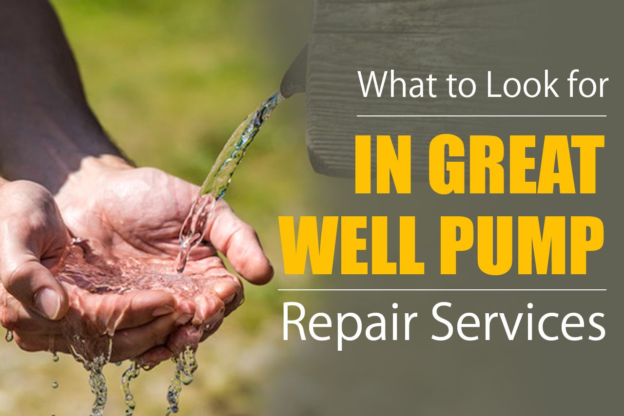 What to Look for in Great Well Pump Repair Services | Residential