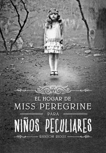 Descargar Libro El Hogar De Miss Peregrine Para Ninos Peculiares