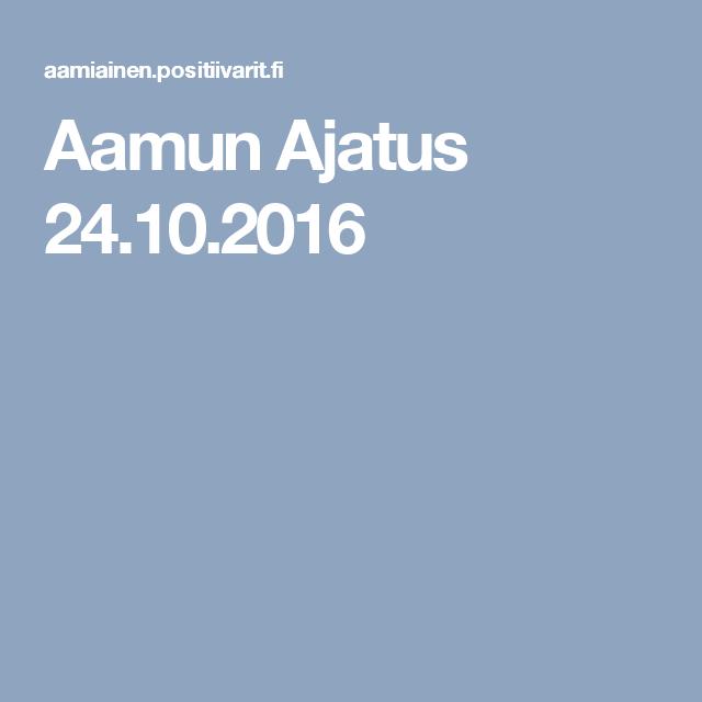 Aamun Ajatus 24.10.2016