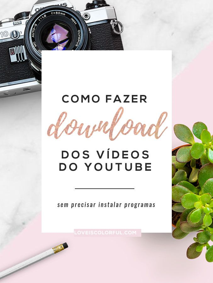 Como Fazer Download Dos Videos Do Youtube Com Imagens Videos