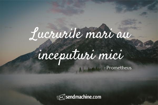 """""""Lucrurile mari au inceputuri mici"""" #citate #sendmachine"""