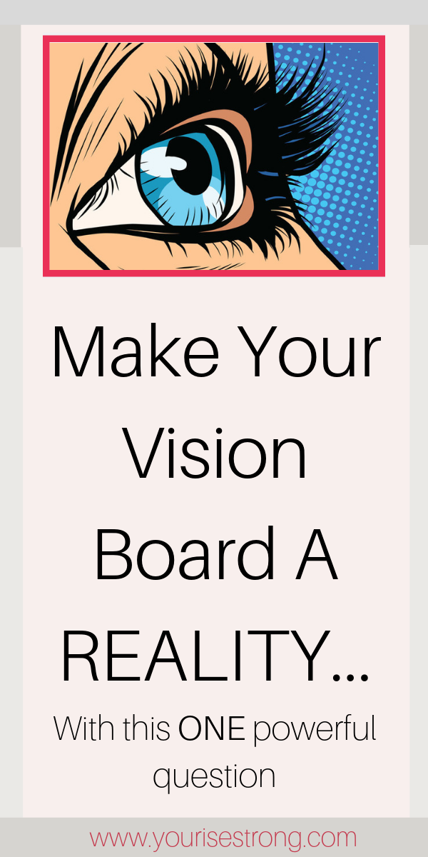 The One Powerful Question That Makes Vision Boards Work This Or That Questions Making A Vision Board Vision Board Questions