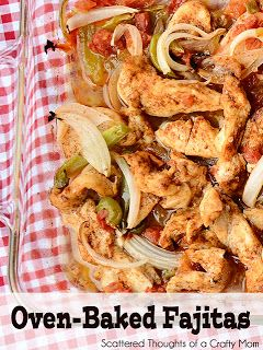 Scattered Thoughts of a Crafty Mom: Menu Plan Monday oven baked fajitas