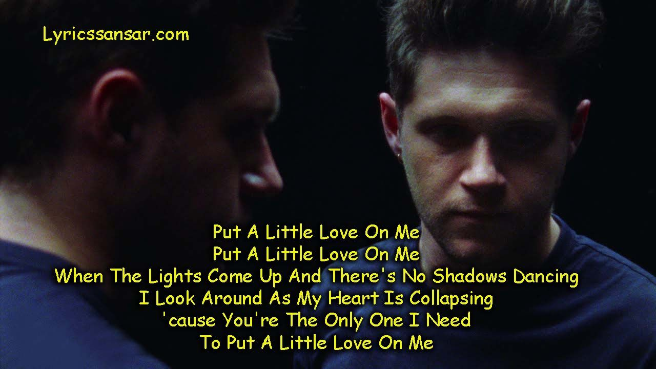 Niall Horan Put A Little Love On Me Lyrics Nh2 Me Too Lyrics Niall Horan Lyrics Lyrics