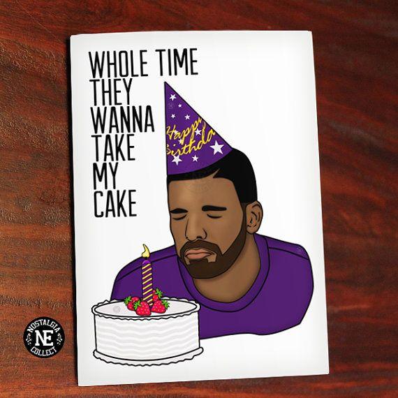 Fake Cake Whole Time They Wanna Take My Cake Rap Hip Hop – Drake Birthday Card