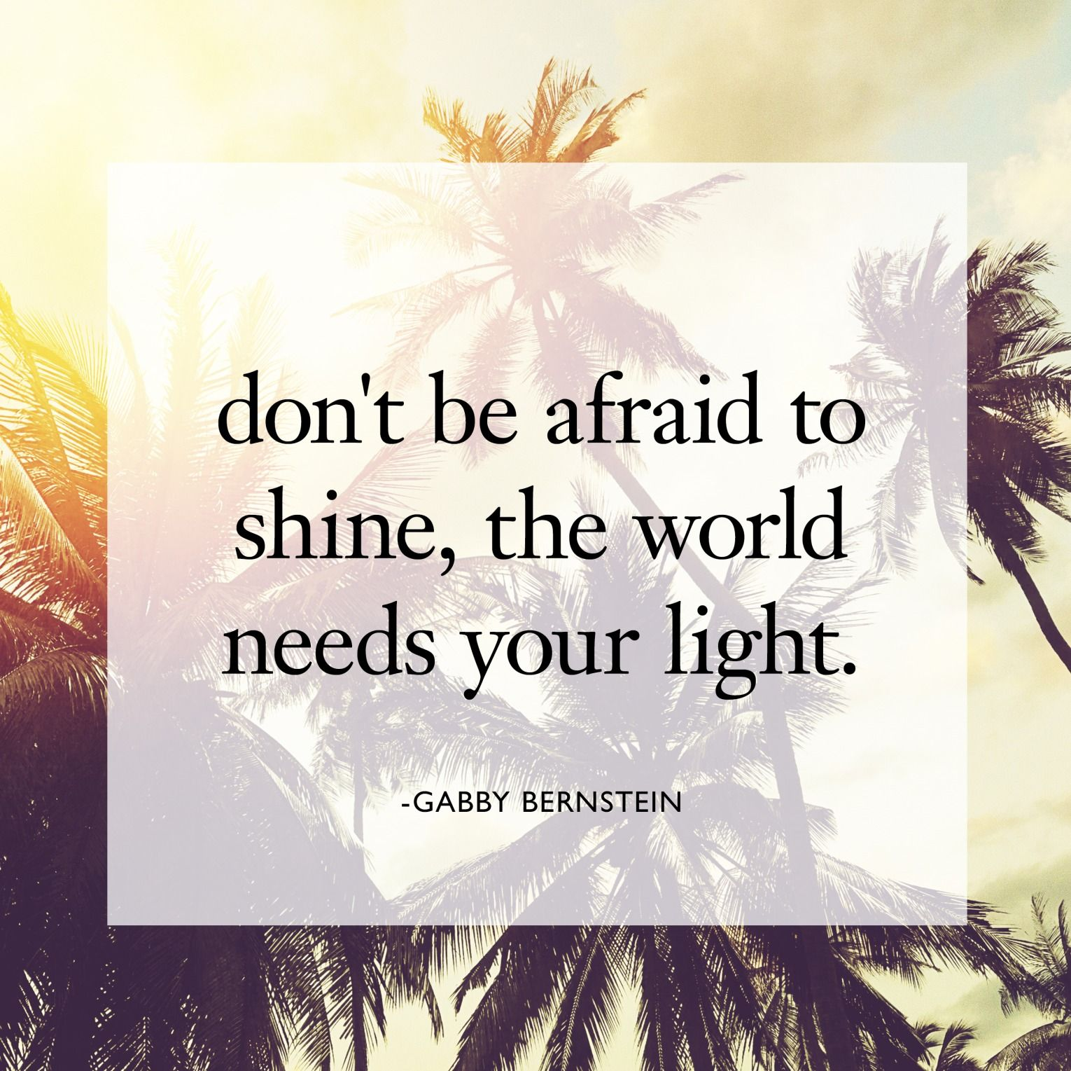 Dont Be Afraid To Shine The World Needs Your Light Monday
