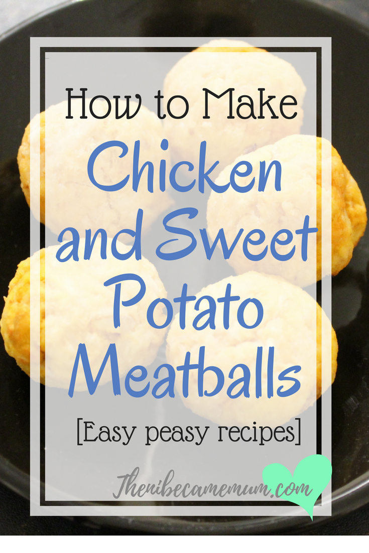 Chicken and sweet potato meatballs recipe baby led weaning led chicken and sweet potato meatballs perfect for baby led weaning easy recipe without the forumfinder Gallery