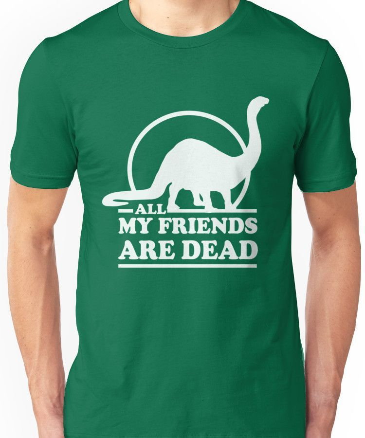 Dinosaur All My Friends Are Dead Slim Fit T Shirt All My