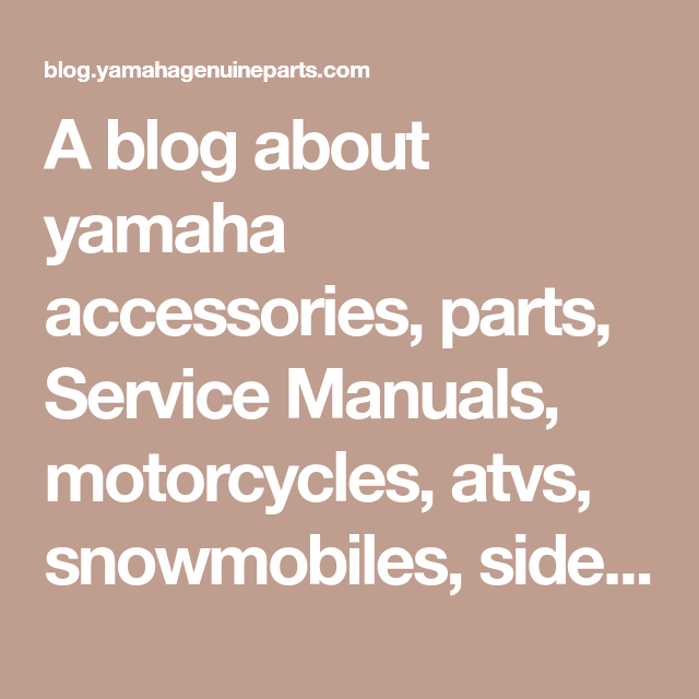 A blog about yamaha accessories, parts, Service Manuals