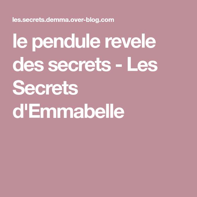 Le Pendule Revele Des Secrets