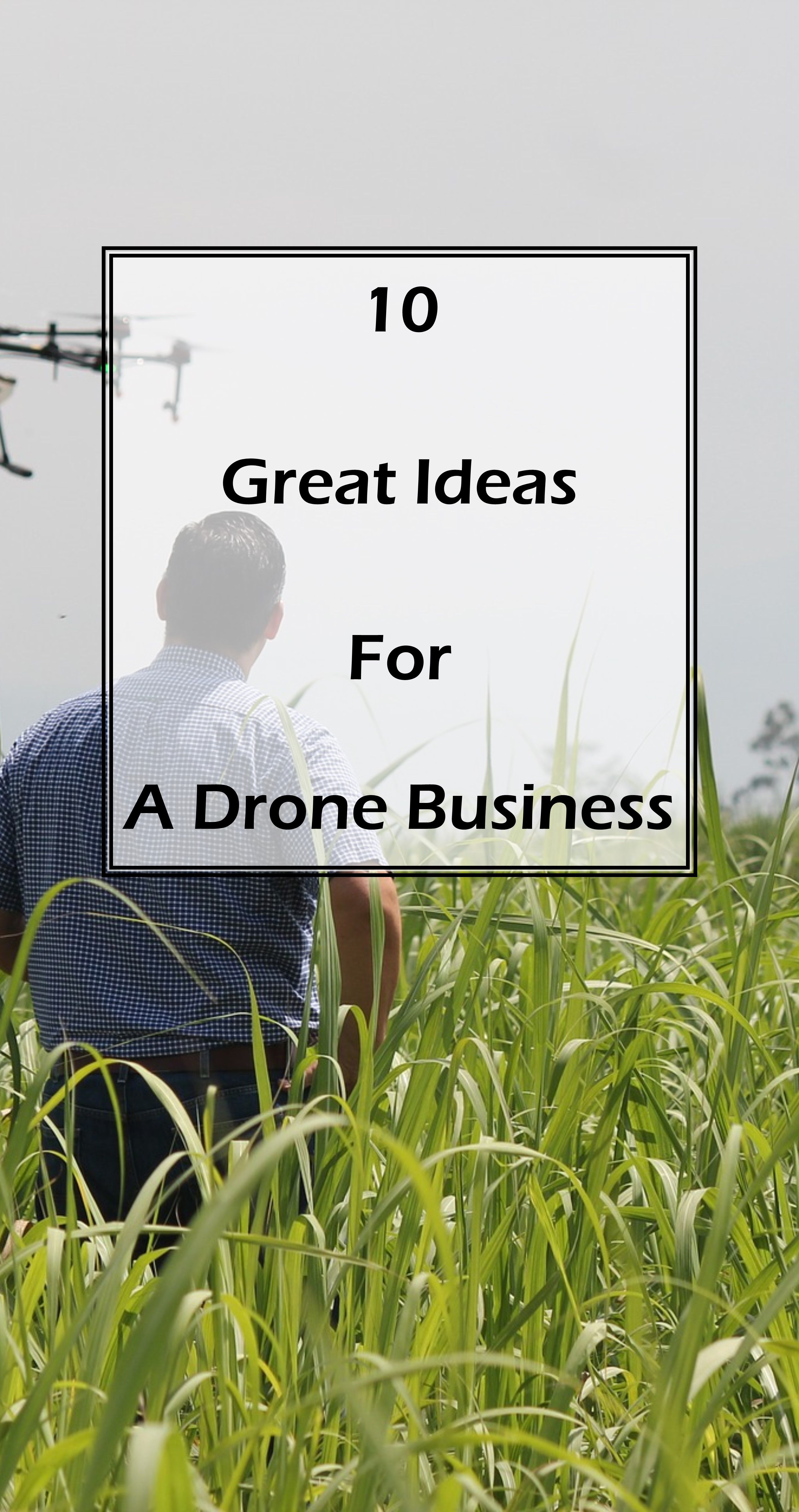10 great ideas for a drone business | tatuaże | pinterest | business