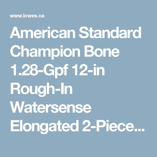 American Standard Champion Bone 1.28-Gpf 12-in Rough-In Watersense ...