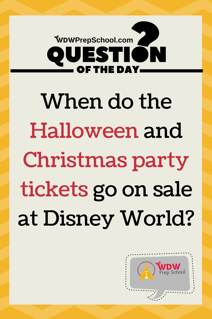 WDW Prep School Question of the Day   Just when do the tickets for ...