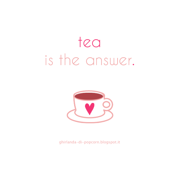 tea is the answer