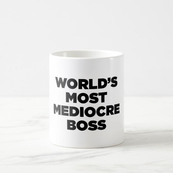 World's Most Mediocre Boss Coffee Mug | Zazzle.com #bosscoffee